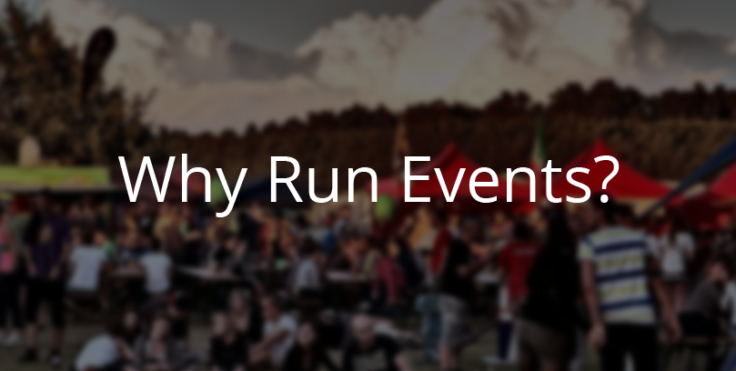 Why Run Events?